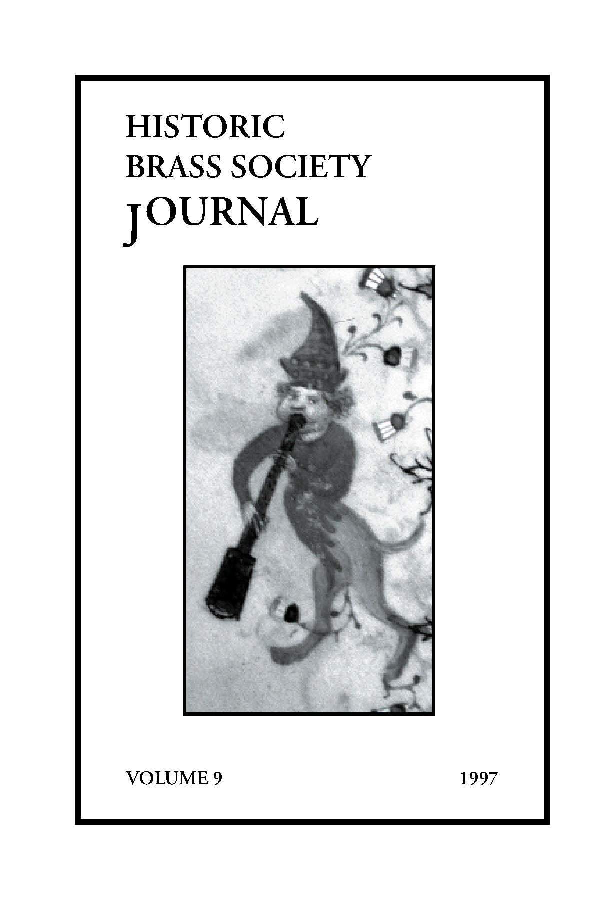 Historic Brass Journal - Volume 9 - 1997