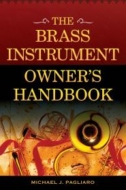 Pagliaro, The Brass Instrument Owner's Handbook