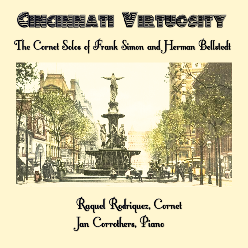 Cincinnati Virtuosity: The Cornet Solos of Frank Simon and Herman Bellstedt