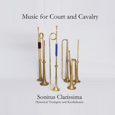 Sonitus Clarissima, Music for Court and Cavalry